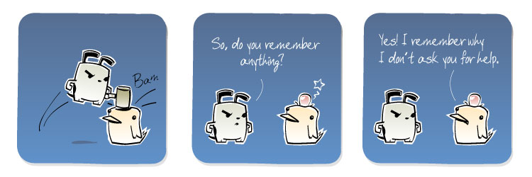 [Dog] So, do you remember anything? [Bird] Yes! I remember why I don't ask you for help.
